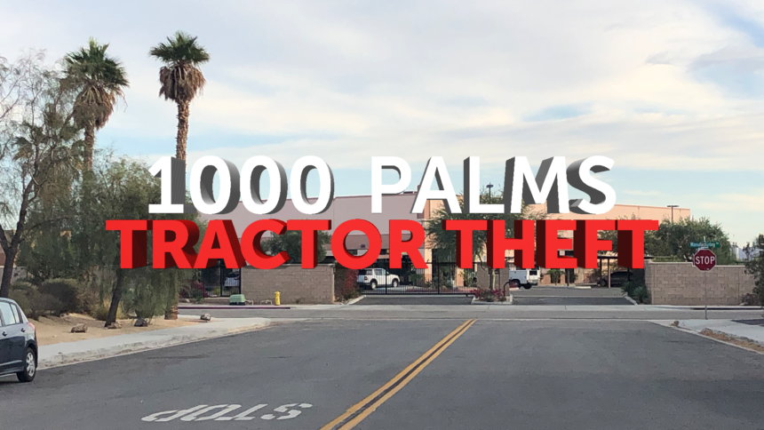 11-26-1000-PALMS-TRACTOR-THEFT