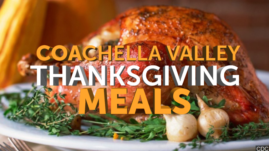 11-27-COACHELLA-VALLEY-THANKSGIVING-MEALS