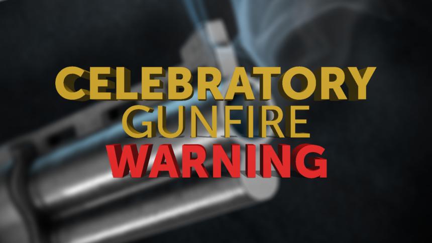 12-31-CELEBRATORY-GUNFIRE-WARNING-GFX
