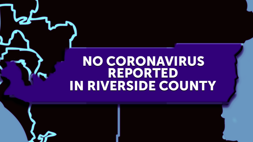1-27-NO-CORONA-VIRUS-IN-RIVERSIDE-COUNTY