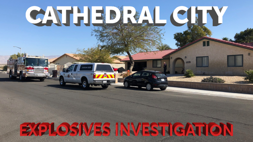 2-11-CATHEDRAL-CITY-EXPLOSIVES-INVESTIGATION-GFX