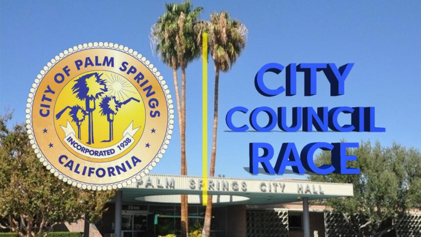 8-9-PALM-SPRINGS-CITY-COUNCIL-RACE-gfx_1565394468215_39147943_ver1.0_1280_720