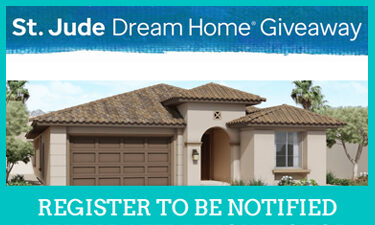 St. Jude Dream Home - Register To Be Notified